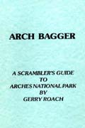 Arch Bagger - A Scrambler's Guide to Arches National Park